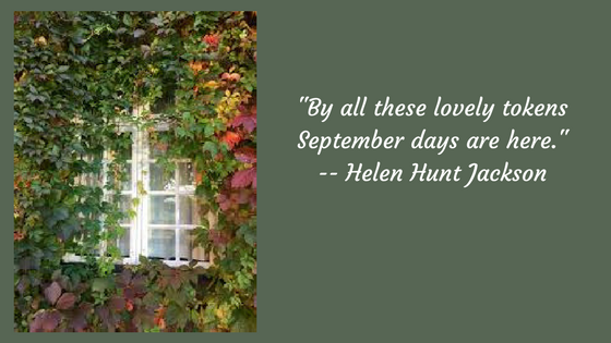 2 -By all these lovely tokensSeptember days are here.--- Helen Hunt Jackson